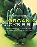img - for The Organic Cook's Bible: How to Select and Cook the Best Ingredients on the Market Hardcover April 24, 2006 book / textbook / text book