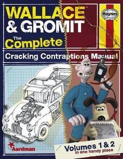 Graham Bleathman: Wallace & Gromit : The Complete Cracking Contraptions Manual - Volumes 1 & 2 (Paperback - Revised Ed.); 2013 Edition