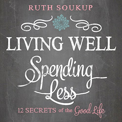 Living Well, Spending Less: 12 Secrets of the Good Life Audiobook [Free Download by Trial] thumbnail