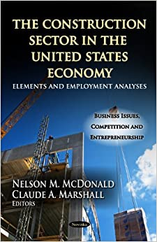 CONSTRUCTION SECTOR IN US ECON (Business Issues, Competition and Entrepreneurship)