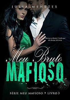 Meu Bruto Mafioso (Série Meu Mafioso Livro 3) - eBooks na