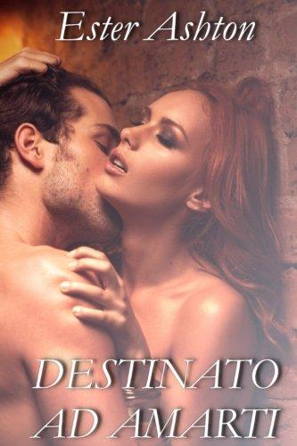 Destinato ad amarti (Davemport Agency) (Volume 3) (Italian Edition)
