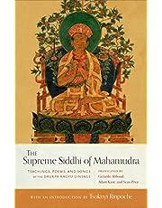 The Supreme Siddhi Of Mahamudra: Teachings, Poems, and Songs of the Drukpa Kagyu