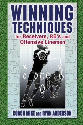 Read Online Winning Techniques for Receivers, RB, and Offensive Linemen PDF