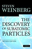The Discovery of Subatomic Particles, Steven Weinberg, 052182351X