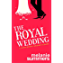 The Royal Wedding: A Crown Jewels Romantic Comedy, Book 2