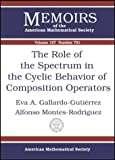 The Role of the Spectrum in the Cyclic Behavior of Composition Operators, Eva A. Gallardo-Gutierrez and Alfonso Montes-Rodriguez, 0821834320