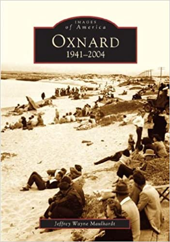 Oxnard: 1941-2004 (Images of America (Arcadia Publishing))
