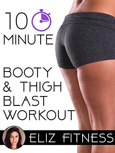 10 Minute Booty and Thigh Blaster Workout   Eliz Fitness