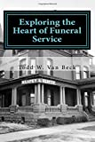 Exploring the Heart of Funeral Service: Navigating Successful Funeral Communications & The Principles of Funeral Service Counseling