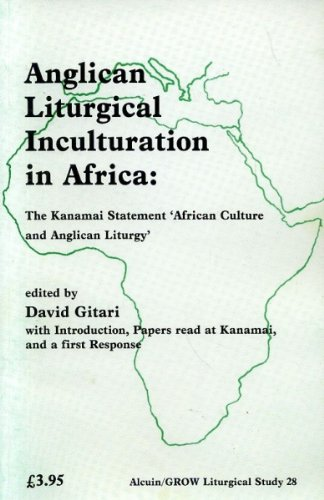 Anglican Liturgical Inculturation in Africa: The Kanamai Statement 'African Culture and Anglican Liturgy' (Joint Liturgical Studies) by Grove Books Ltd