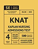 KNAT Full Study Guide: Study Manual with 4 Full Length Practice Tests, 500 Realistic Questions, Online Flashcards for the Kaplan Nursing Admissions Test