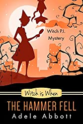 Witch Is When The Hammer Fell (A Witch P.I. Mystery Book 8)