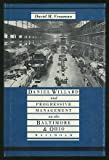 Daniel Willard and Progressive Management on the Baltimore and Ohio Railroad, David M. Vrooman, 0814205526