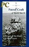PC Patrol Craft of World War II, William J. Veigele, 096458672X