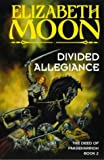 Divided Allegiance: Book 2: Deed of Paksenarrion Series