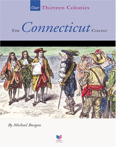 The Connecticut Colony (Spirit of America-Our Colonies)