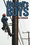 Ma Bell's Boys, Charles Colvard, 1480807281