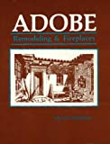 Adobe Remodeling and Fireplaces, Myrtle Stedman, 0865340862