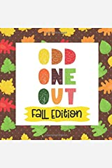 Odd One Out Fall Edition: A Search And Find Puzzle Book | Fun & Interactive Picture Book for Preschoolers & Toddlers Spot the Difference Game (Ages 2-5) Paperback