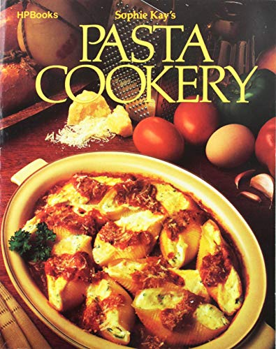 Sophie Kay's Pasta Cookery by Sophie Kay