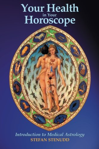 Your Health in Your Horoscope: Introduction to Medical Astrology