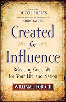 Book Created for Influence: Releasing God's Will for Your Life and Nation