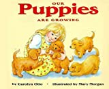 Our Puppies Are Growing, Carolyn B. Otto, 0060272724