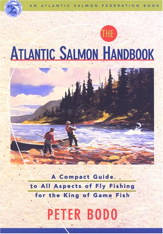 The Atlantic Salmon Handbook: An Atlantic Salmon Federation Book