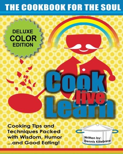 - Cook Live Learn Deluxe Color Edition: The Cookbook for the Soul