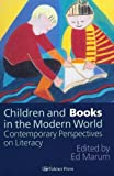 Children and Books in the Modern World : Contemporary Perspectives on Literacy, , 0750705434