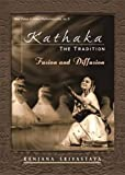 img - for Kathaka: The Tradition Fusion and Diffusion book / textbook / text book