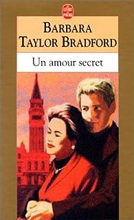 Un Amour secret par Barbara Taylor Bradford