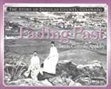 Front cover for the book Fading Past: The Story of Douglas County, Colorado by Susan Consola Appleby
