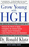 img - for Grow Young with HGH: The Amazing Medically Proven Plan to Reverse Aging book / textbook / text book