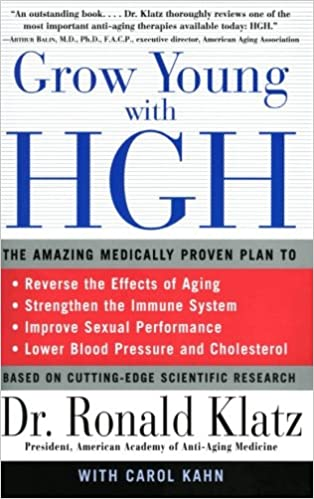 Grow Young With Hgh The Amazing Medically Proven Plan To Reverse Aging Ronald Klatz Carol Kahn 9780060984342 Amazon Com Books