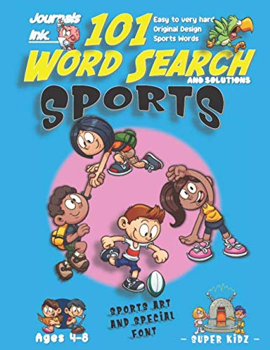 101 Word Search for Kids: SUPER KIDZ Book. Children - Ages 4-8 (US Edition). Hiking, Fitness, Rugby. Sports Words with custom art interior. 101 ... (Superkidz - Sports Word Search for Kids)