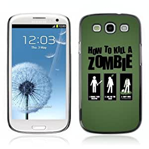Designer Depo Hard Protection Case for Samsung Galaxy S3 / Methods To Kill Zombies