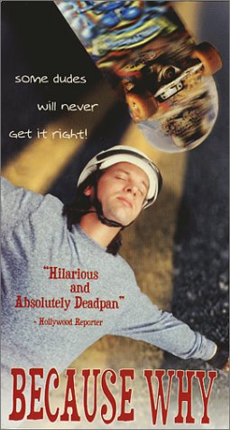 Because Why [VHS]