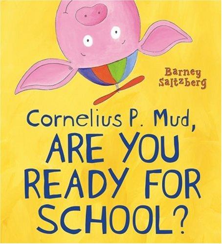 Cornelius P. Mud, Are You Ready for School? ebook