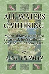 All Waters Gathering by A.E.H. Veenman (2003) Paperback