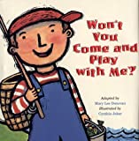 Won't You Come and Play with Me?, Mary Lee Donovan, 0395846307