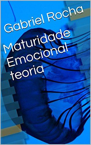 Maturidade  Emocional teoria