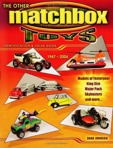 oys 1947-2004: Identification & Value Guide- Models of Yesteryear, King Size, Major Pack, Skybusters and More ()