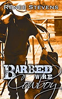 Barbed Wire Cowboy by [Stevens, Renee]