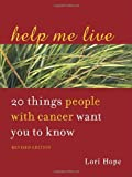 Help Me Live, Revised, Lori Hope, 158761149X