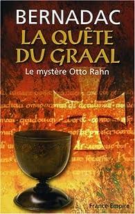 La quête du Graal. Le mystère Otto Rahn par Christian Bernadac