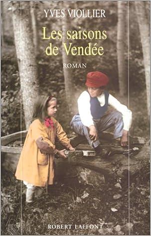 Amazon Fr Les Saisons De Vendee Tome 1 Viollier Yves Livres