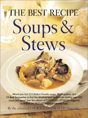 The Best Recipe: Soups & Stews (The Best Chicken Stew)