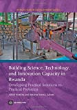Building Science, Technology and Innovation Capacity in Rwanda, , 0821373560